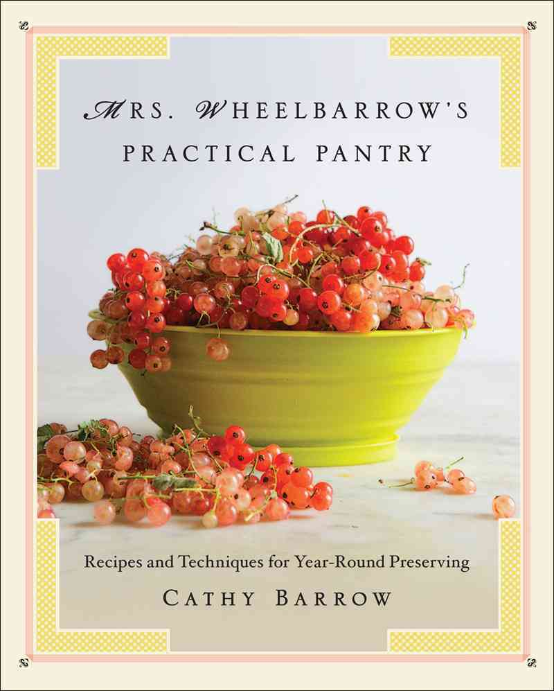 Mrs. Wheelbarrow's Practical Pantry By Barrow, Cathy